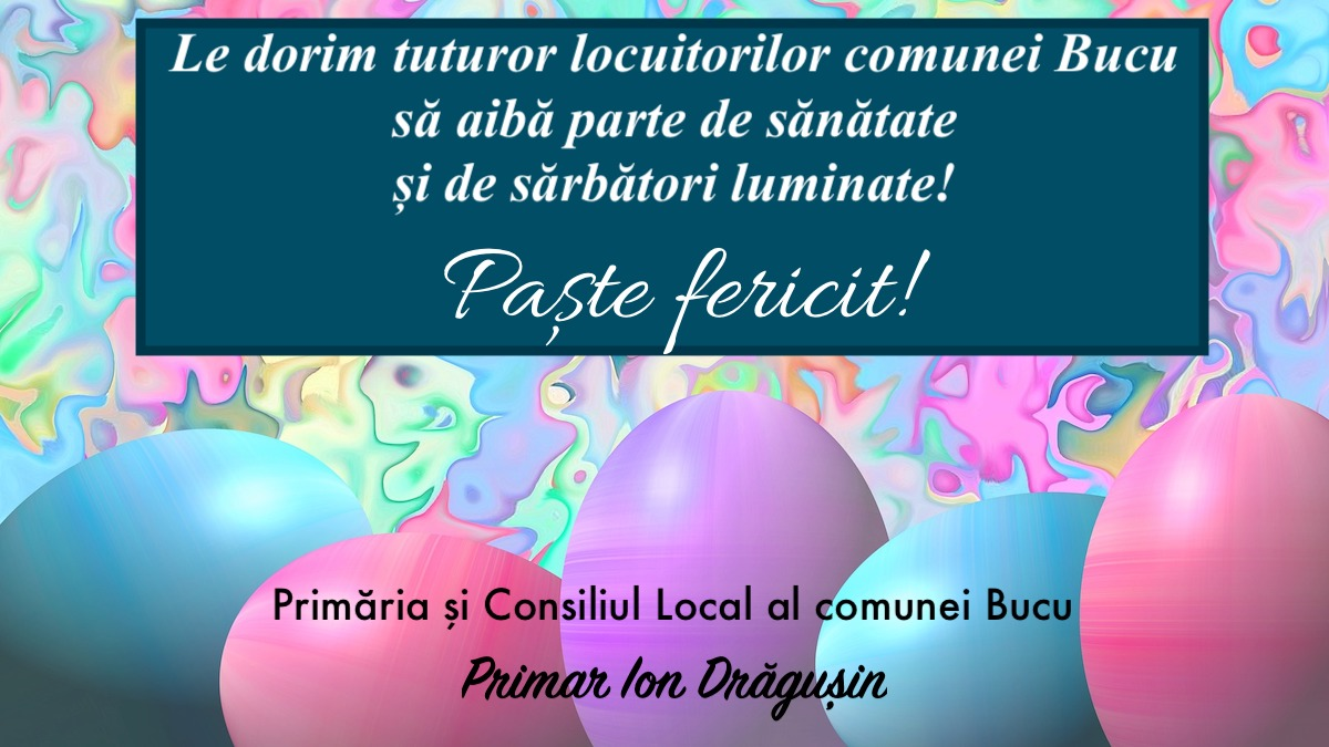 Felicitare Paste Primar Ion Dragusin Bucu